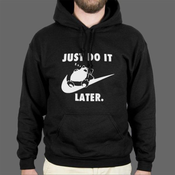 Majica ili duksa Just do it later 1
