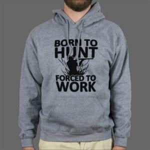 Majica ili Hoodie Born to Hunt 1