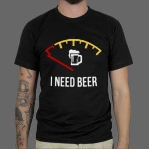 Majica ili Hoodie Need Beer 1